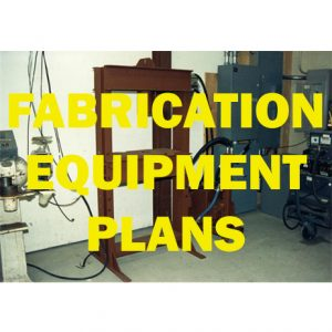 Fabrication Equipment Plans