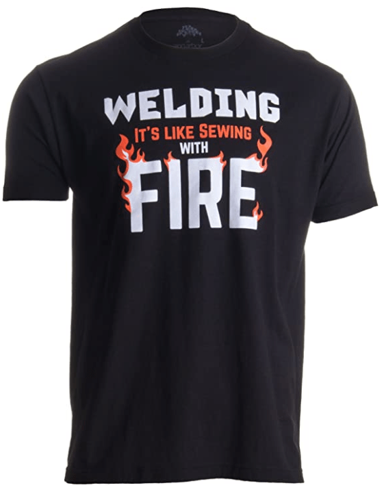 A welding t-shirt that says 'Welding - It's like sewing with Fire' is shown in this file photo.